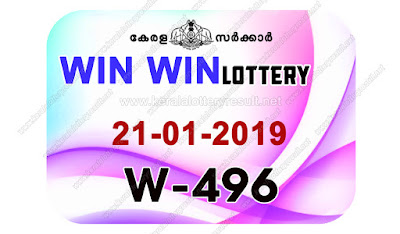 KeralaLotteryResult.net, kerala lottery kl result, yesterday lottery results, lotteries results, keralalotteries, kerala lottery, keralalotteryresult, kerala lottery result, kerala lottery result live, kerala lottery today, kerala lottery result today, kerala lottery results today, today kerala lottery result, Win Win lottery results, kerala lottery result today Win Win, Win Win lottery result, kerala lottery result Win Win today, kerala lottery Win Win today result, Win Win kerala lottery result, live Win Win lottery W-496, kerala lottery result 21.01.2019 Win Win W 496 21 January 2019 result, 21 01 2019, kerala lottery result 21-01-2019, Win Win lottery W 496 results 21-01-2019, 21/01/2019 kerala lottery today result Win Win, 21/01/2019 Win Win lottery W-496, Win Win 21.01.2019, 21.01.2019 lottery results, kerala lottery result January 21 2019, kerala lottery results 21th January 2019, 21.01.2019 week W-496 lottery result, 21.01.2019 Win Win W-496 Lottery Result, 21-01-2019 kerala lottery results, 21-01-2019 kerala state lottery result, 21-01-2019 W-496, Kerala Win Win Lottery Result 21/01/2019