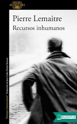 Recursos Inhumanos. Pierre Lemaitre