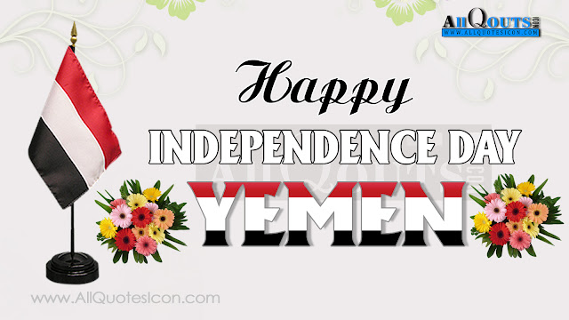 Here is a Happy Independence Day Wishes, Happy Independence Day Greetings,Yemen Independence Day Quotes and Images, Yemen Independence Day Wishes and Hd Wallpapers,Yemen Independence Day,Yemen Independece Day Celebrations,dia da Independencia feliz,feliz dia da Independencia feliz,Yemen Images, Yemen HD Wallpapers,Yemen, Yemen Pictures, Yemen Wallpapers, Whatsapp Images,Yemen Independence Day Wishes for Twitter,Yemen Independence Day Wishes Whatsapp Wallpapers,Yemen Independence Day Wishes Facebook Covers,Facebook Funny Images,Yemen Independence Day Wishes for Twitter,Yemen Independence Day Wishes for Whatsapp.