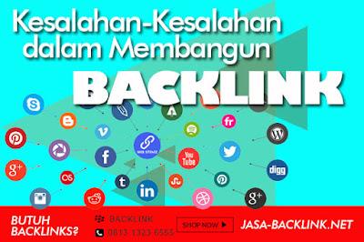 Kesalahan-Kesalahan dalam Membangun Backlink
