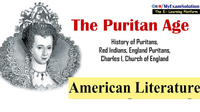 the puritans age, american literature, history of England, Red Indians, Elizabeth 1, ugc net, english literature, ugc net coaching online, my exam solution