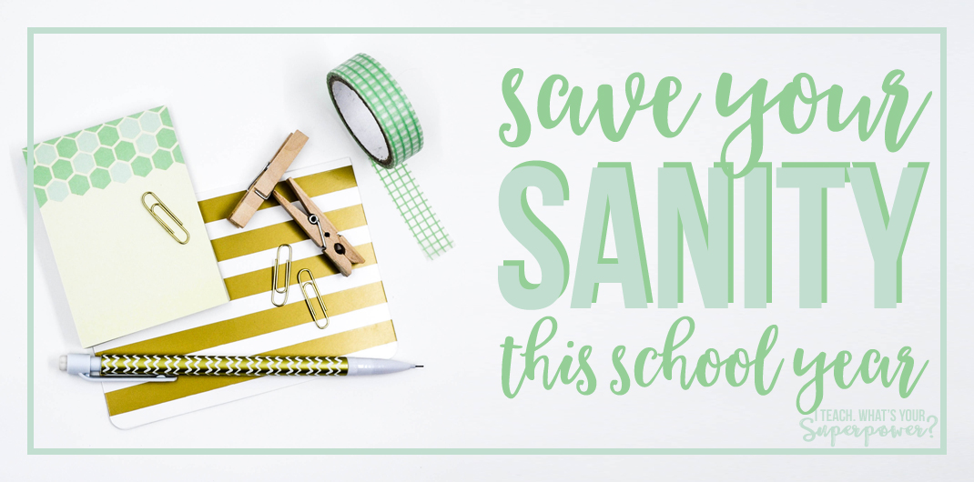 Sanity saving tips for teachers.  Make the school year a little less crazy with these 8 tips.