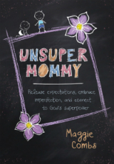 """Unsupermommy"" by Maggie Combs"