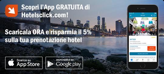 Scarica ora la nuova app di Hotelsclick.com e risparmia il 5%