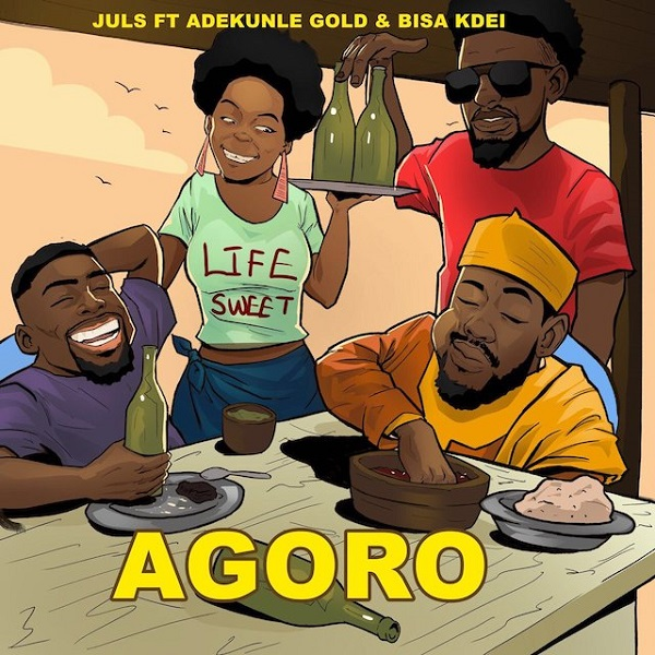 MUSIC : Juls - Agoro ft. Adekunle Gold & Bisa Kdei
