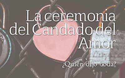 """La ceremonia del """"Candado del Amor"""""""