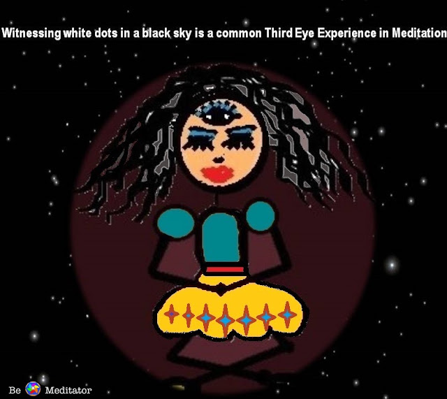 Meditational Experiences: Witnessing white dots in a black sky is a common third eye experience in Meditation
