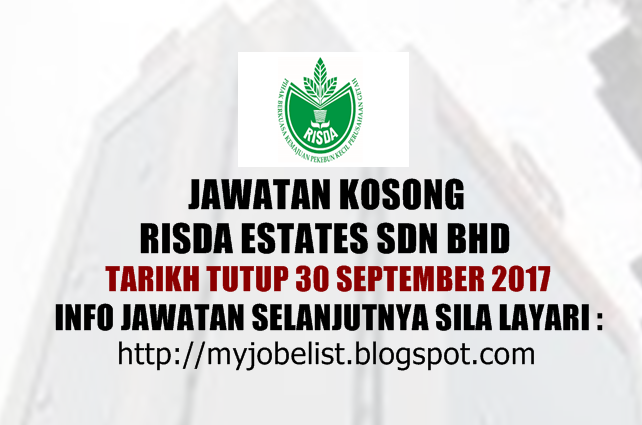 Jawatan Kosong di RISDA Estates Sdn Bhd September 2017