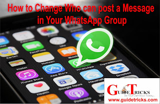 New Update: you can now decide who can post a message in your WhatsApp group