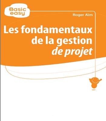 Les fondamentaux de la gestion de projet -Roger Aim PDF
