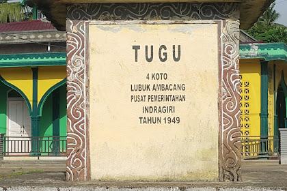 Tugu IV Koto Lubuk Ambacang Pusat Pemerintahan Indragiri Tahun 1949
