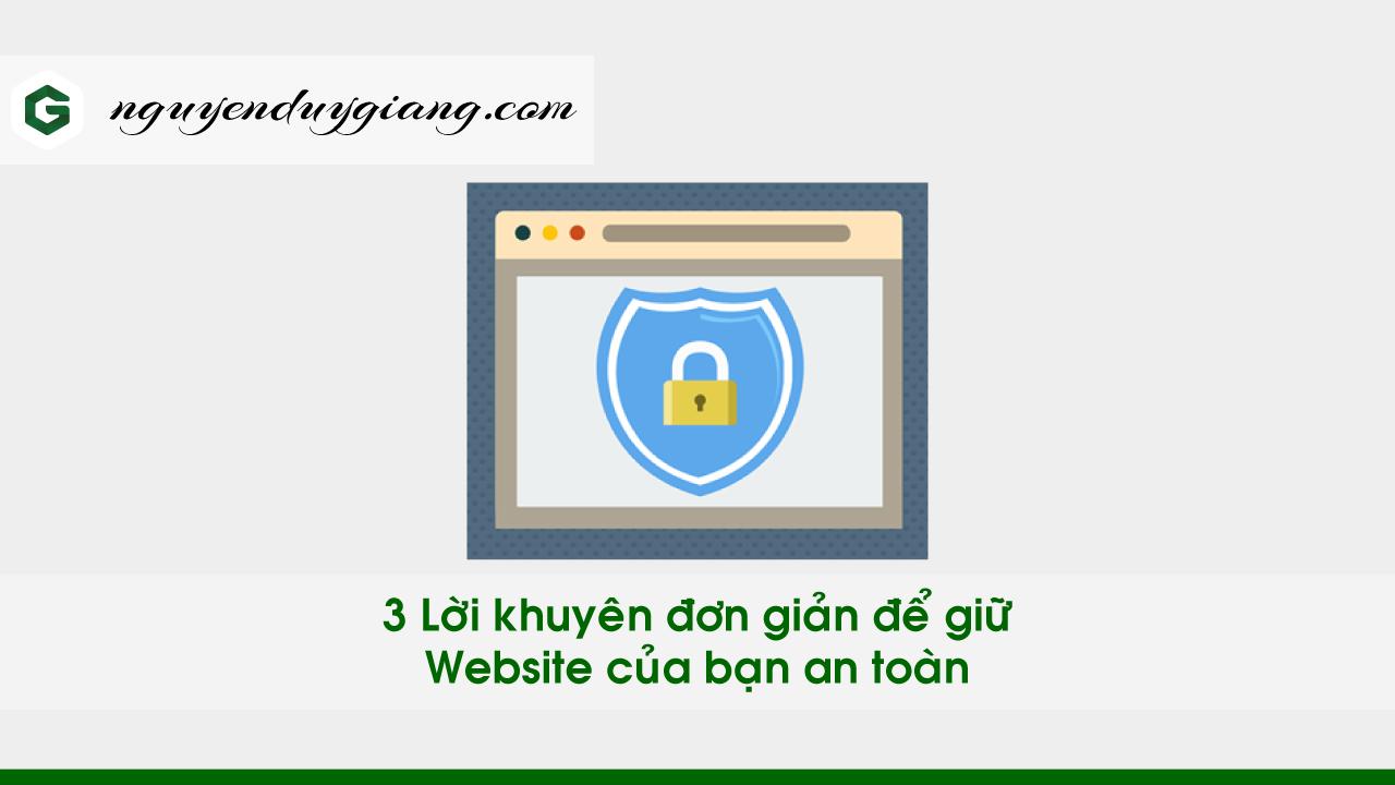 3 lời khuyên đơn giản để giữ website của bạn an toàn