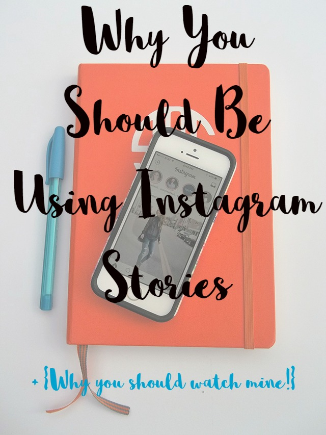 I am sharing my 3 Reasons Why You Should Be Using Instagram Stories and why you should watch mine on my blog.