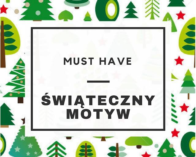 MUST HAVE: Świąteczny motyw