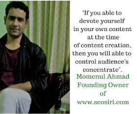 """If you able to devote yourself in your own content at the time of content creation, then you will able to control audience's concentrate"". #SEOConsultantMomenulAhmad"
