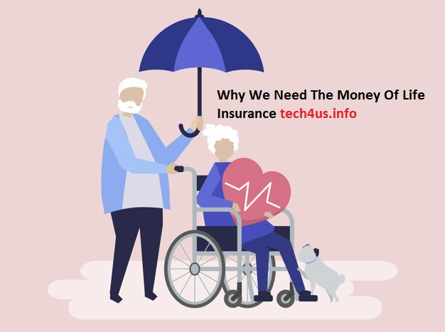 Why We Need The Money Of Life Insurance