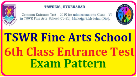 TSWR Fine Arts School Hyd 6th Class Exam Pattern 2019 for written Exam , Skill Test /2019/05/tswr-fine-arts-school-6th-class-entrance-exam-pattern-for-written-exam-skill-test-in-screening-tests-tswreis.in.html