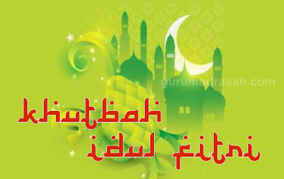 Khutbah Idul Fitri 2018 H / 1439 M