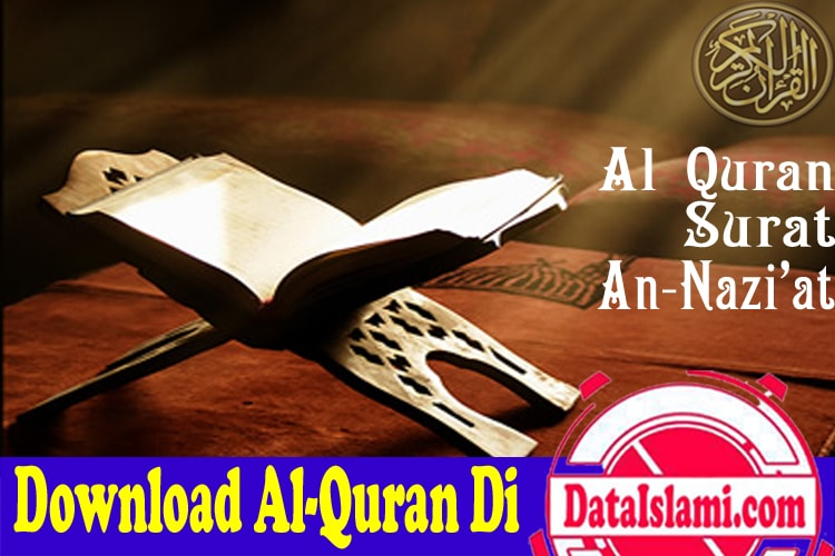 Download Mp3 Surat An Naziat Merdu Dan Tafsirnya Data Islami