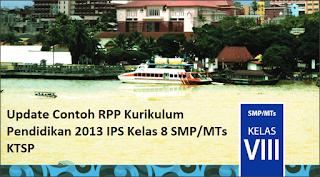Update Contoh RPP Kurikulum Pendidikan 2013 IPS Kelas 8 SMP/MTs KTSP