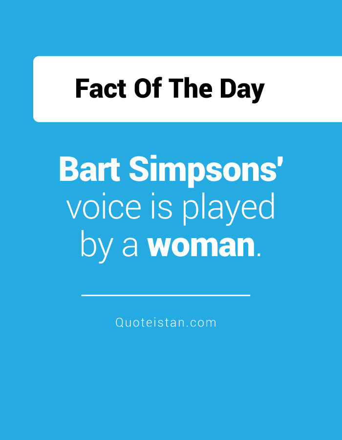 Bart Simpsons' voice is played by a woman.