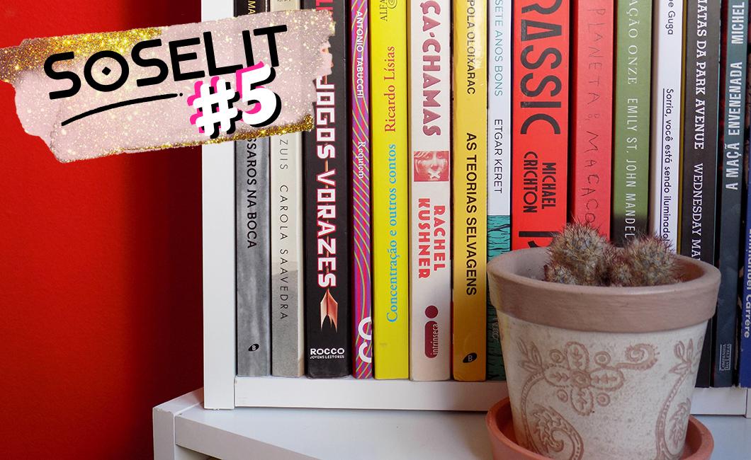 SoSeLit #5: Hello, ninguém pediu a sua opinião! | Livros e literatura