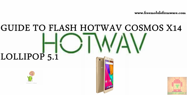 Guide To Flash HOTWAV Cosmos X14 SC77xx Lollipop 5.1 SPD Flashtool Method