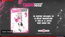 http://blog.mangaconseil.com/2018/05/video-bande-annonce-talentless.html