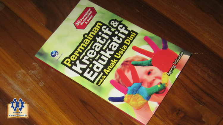 Permainan Kreatif Dan Edukatif Untuk Anak Usia Dini Pustaka