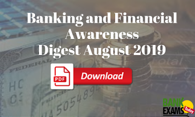 Banking and Financial Awareness Digest: August 2019