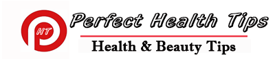 Perfect Health Tips ~ Health & Beauty Tips