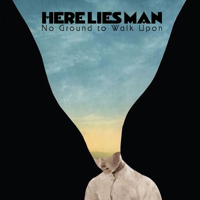 Here Lies Man – No Ground To Walk Upon