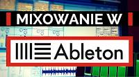 Mixowanie, Ableton Live, Ableton