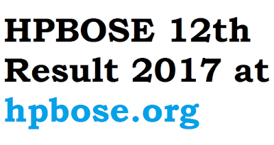 HPBOSE 12th Result 2017 at hpbose.org