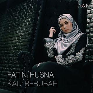 Fatin Husna - Kau Berubah