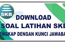 Download Soal SKB - TKB Semua Instansi Lengkap Dengan Kunci Jawaban