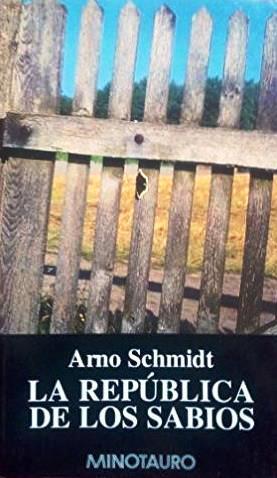 La República De Los Sabios – Arno Schmidt