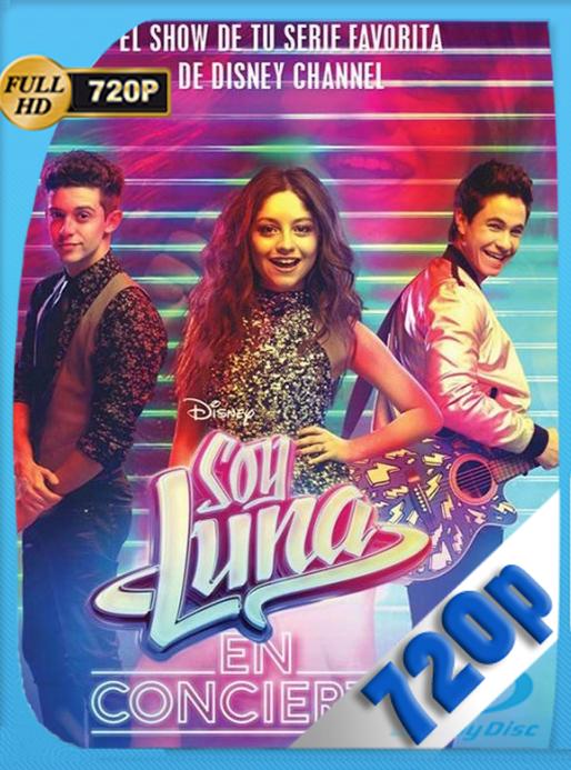 Soy Luna en Concierto – Mexico (2018) HD [720p] Latino [GoogleDrive] VengadorHD