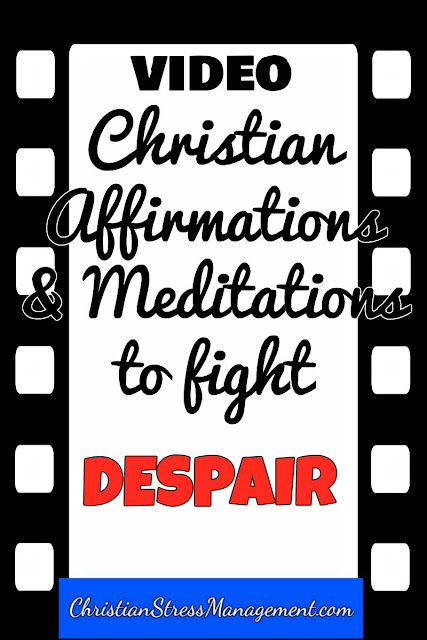Christian affirmations and meditations to fight despair video