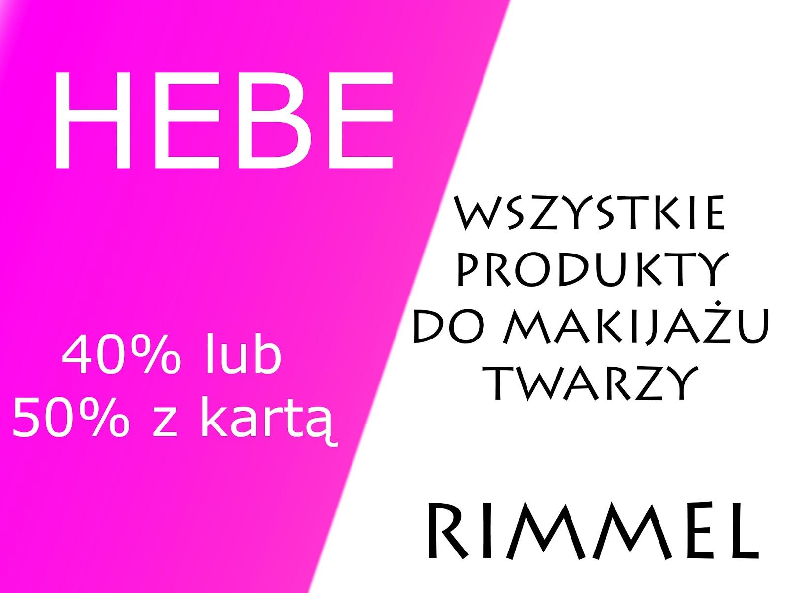 Promocja HEBE - produkty do makijażu RIMMEL aż 40% (z kartą 50%)