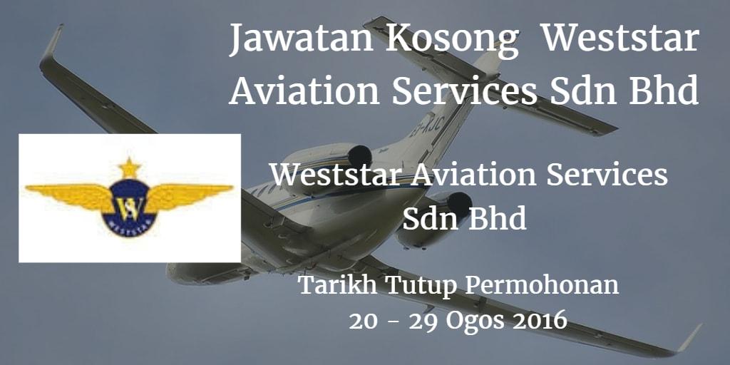 Jawatan Kosong Weststar Aviation Services Sdn Bhd 20 - 29 Ogos 2016