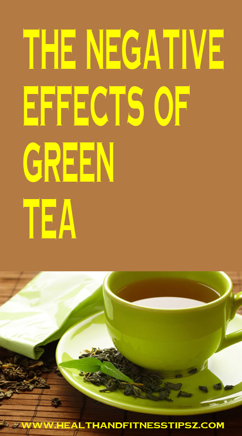 The Negative Effects of Green Tea