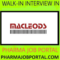 MACLEODS PHARMA  Walk In Interview For Freshers & Experienced Candidates at 15 September