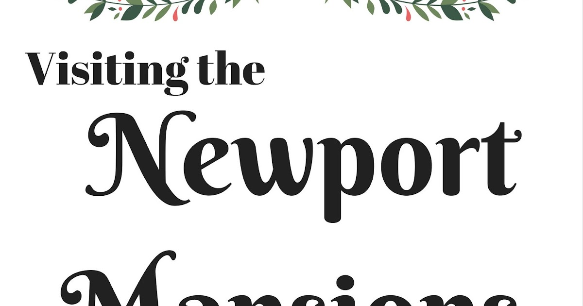 Katie Wanders : Christmas at the Newport Mansions