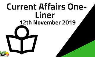 Current Affairs One-Liner: 12th November 2019