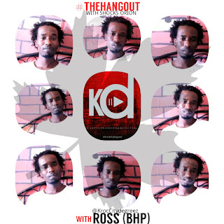 VIDEO: The #HangOut With 'Shocks Orion' || Guest '@RossBHP'