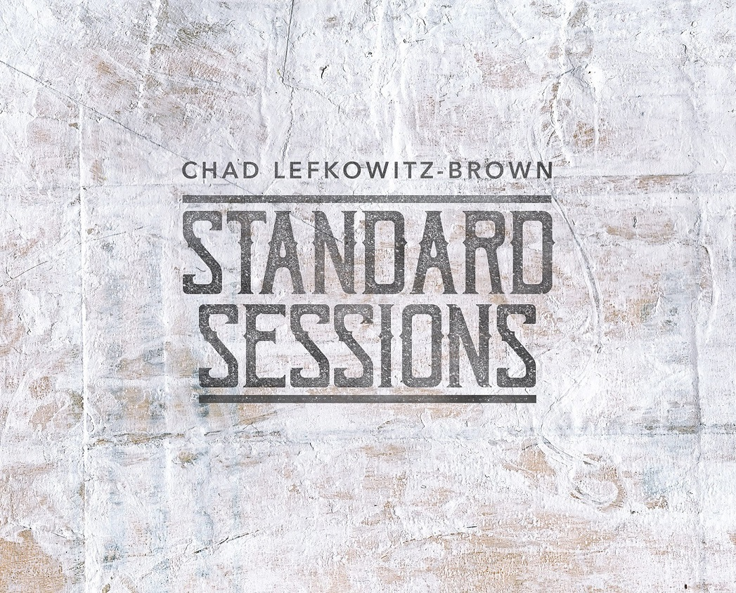 Republic of Jazz: Chad Lefkowitz-Brown - Standard Sessions (SOUND