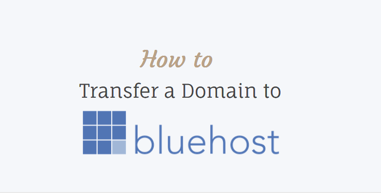 Transfer a Domain to Bluehost