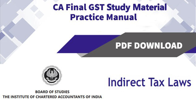 CA Final GST Study Material Practice Manual Nov 2018 By ICAI