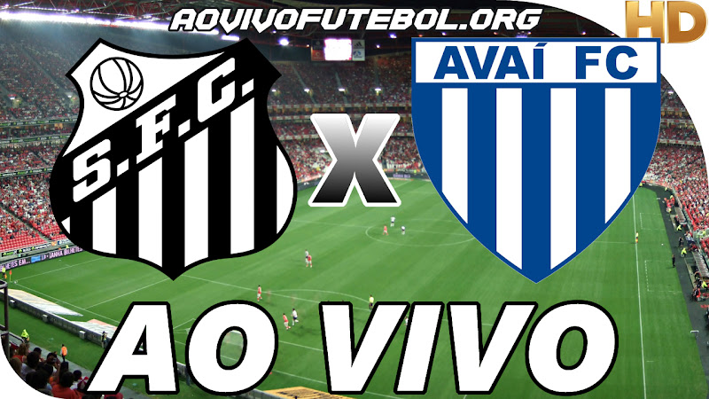 Assistir Santos vs Avaí Ao Vivo HD